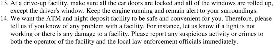 Therefore, please tell us if you know of any problem with a facility.