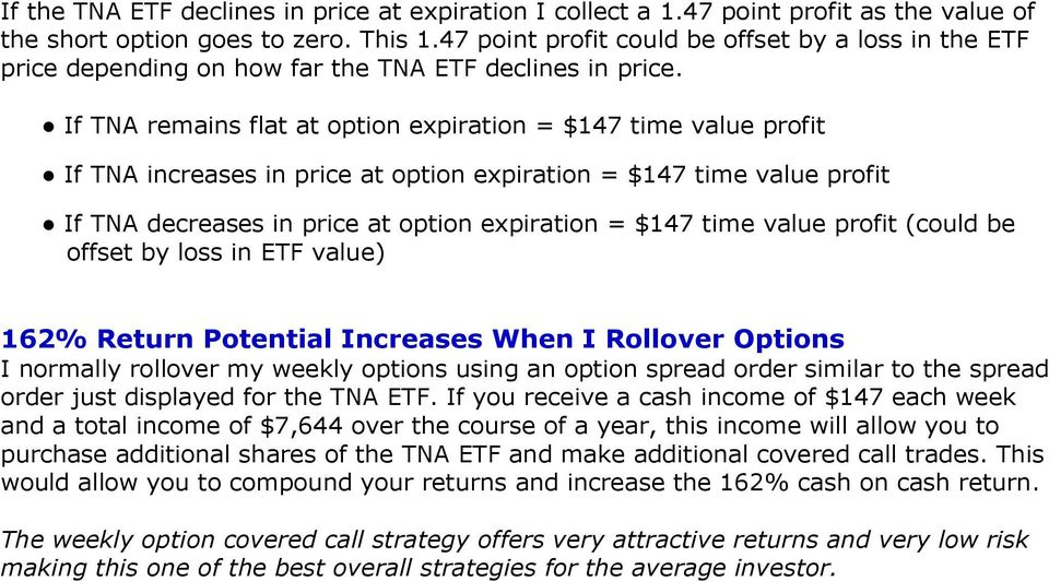 If TNA remains flat at option expiration = $147 time value profit If TNA increases in price at option expiration = $147 time value profit If TNA decreases in price at option expiration = $147 time