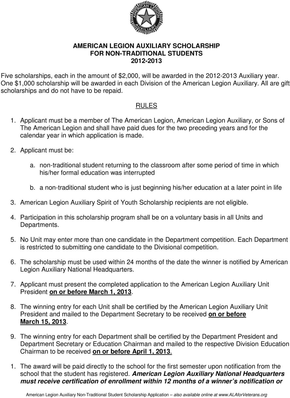 Applicant must be a member of The American Legion, American Legion Auxiliary, or Sons of The American Legion and shall have paid dues for the two preceding years and for the calendar year in which