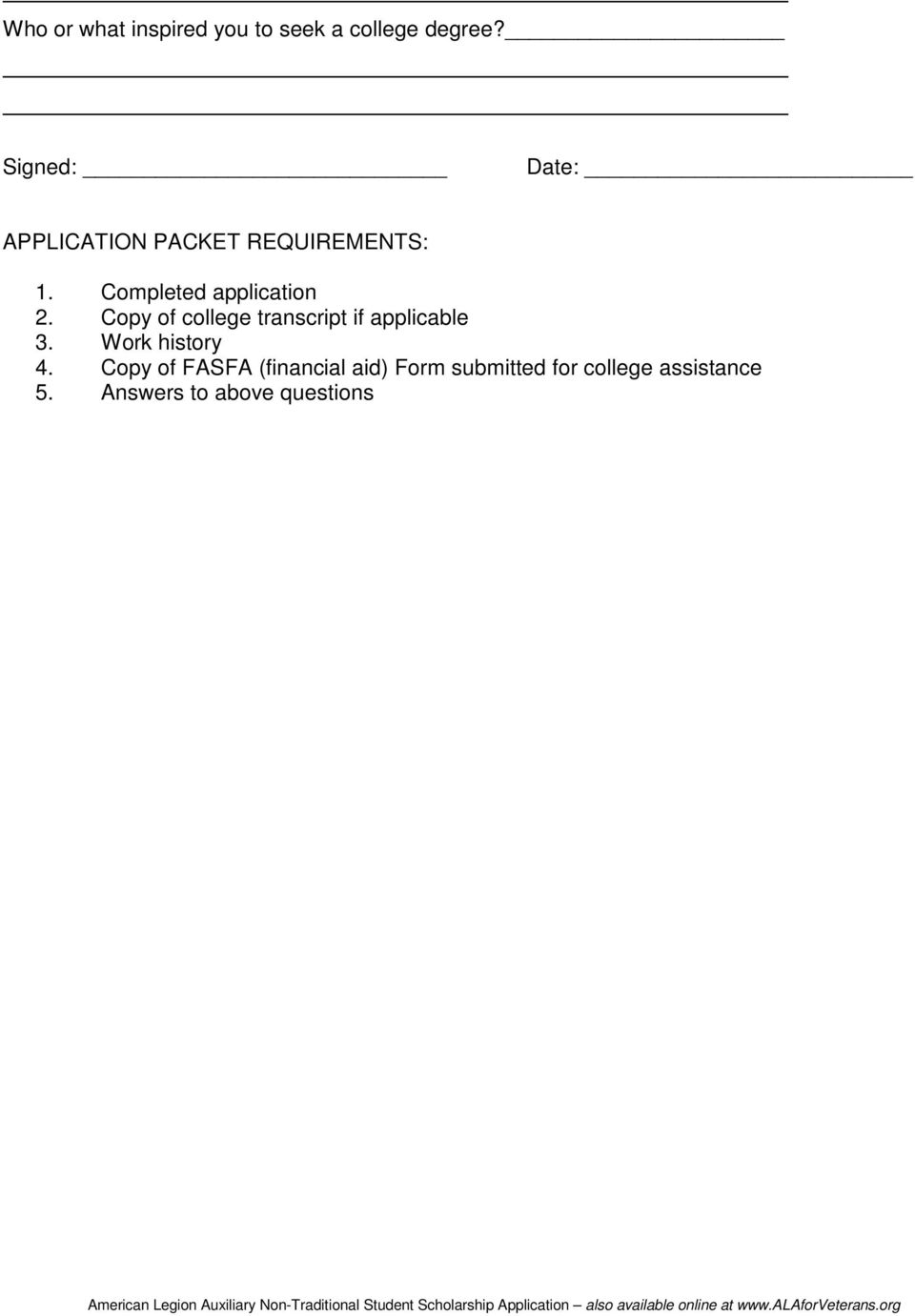 Completed application 2. Copy of college transcript if applicable 3.