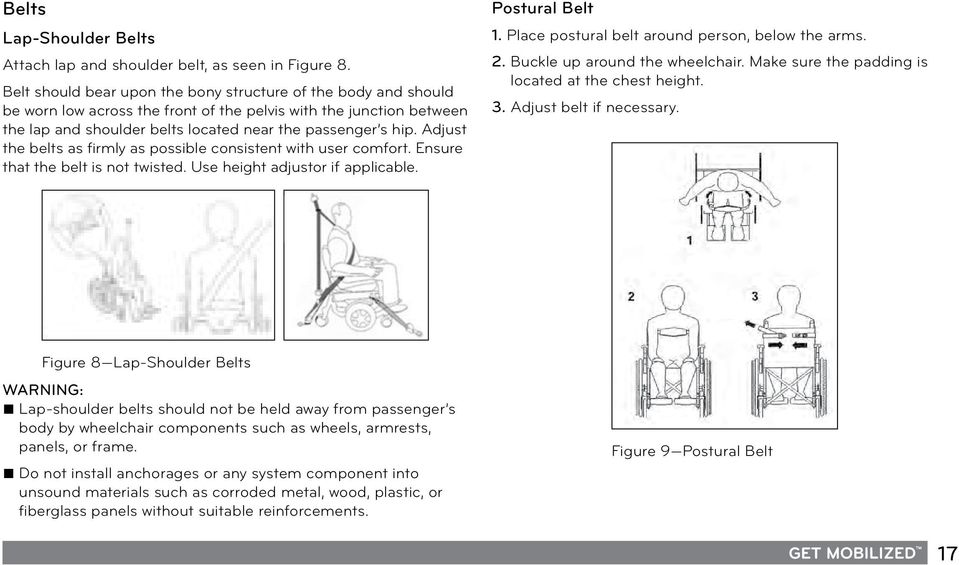 person, below Make the sure arms. the padding is located 2) Buckle at the up chest around the height. wheelchair.