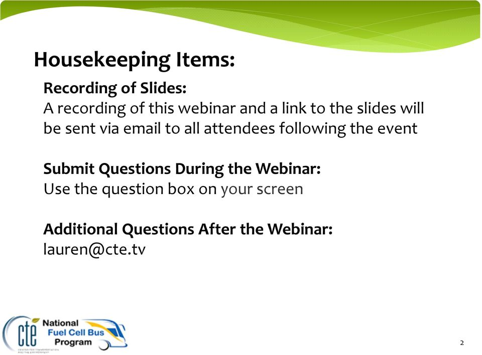 following the event Submit Questions During the Webinar: Use the