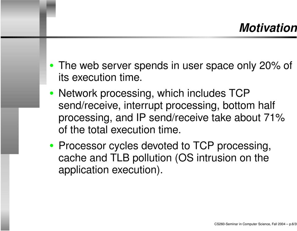 and IP send/receive take about 71% of the total execution time.