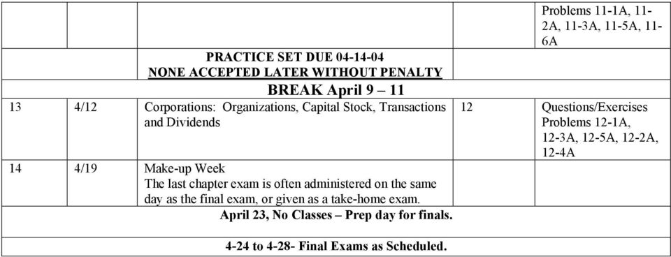 day as the final exam, or given as a take-home exam. April 23, No Classes Prep day for finals.