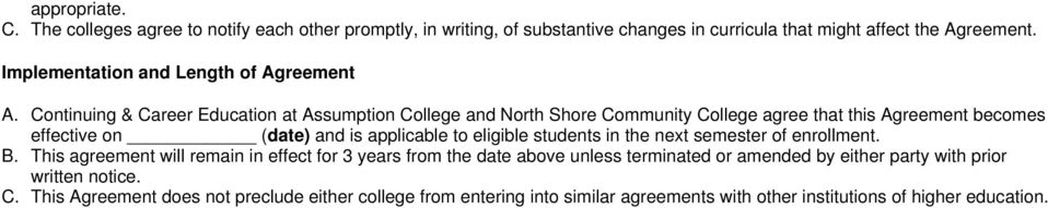 Continuing & Career Education at Assumption College and North Shore Community College agree that this Agreement becomes effective on (date) and is applicable to eligible