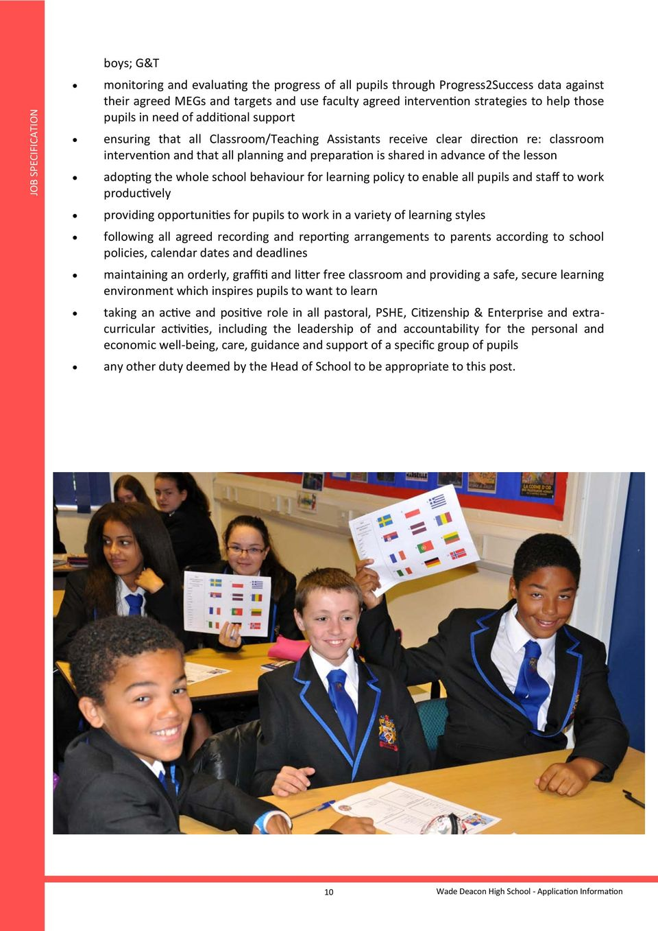 advance of the lesson adopting the whole school behaviour for learning policy to enable all pupils and staff to work productively providing opportunities for pupils to work in a variety of learning