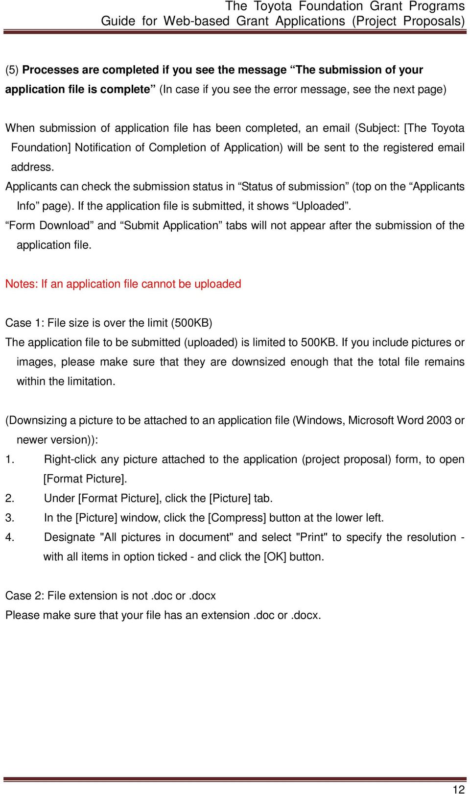 Applicants can check the submission status in Status of submission (top on the Applicants Info page). If the application file is submitted, it shows Uploaded.