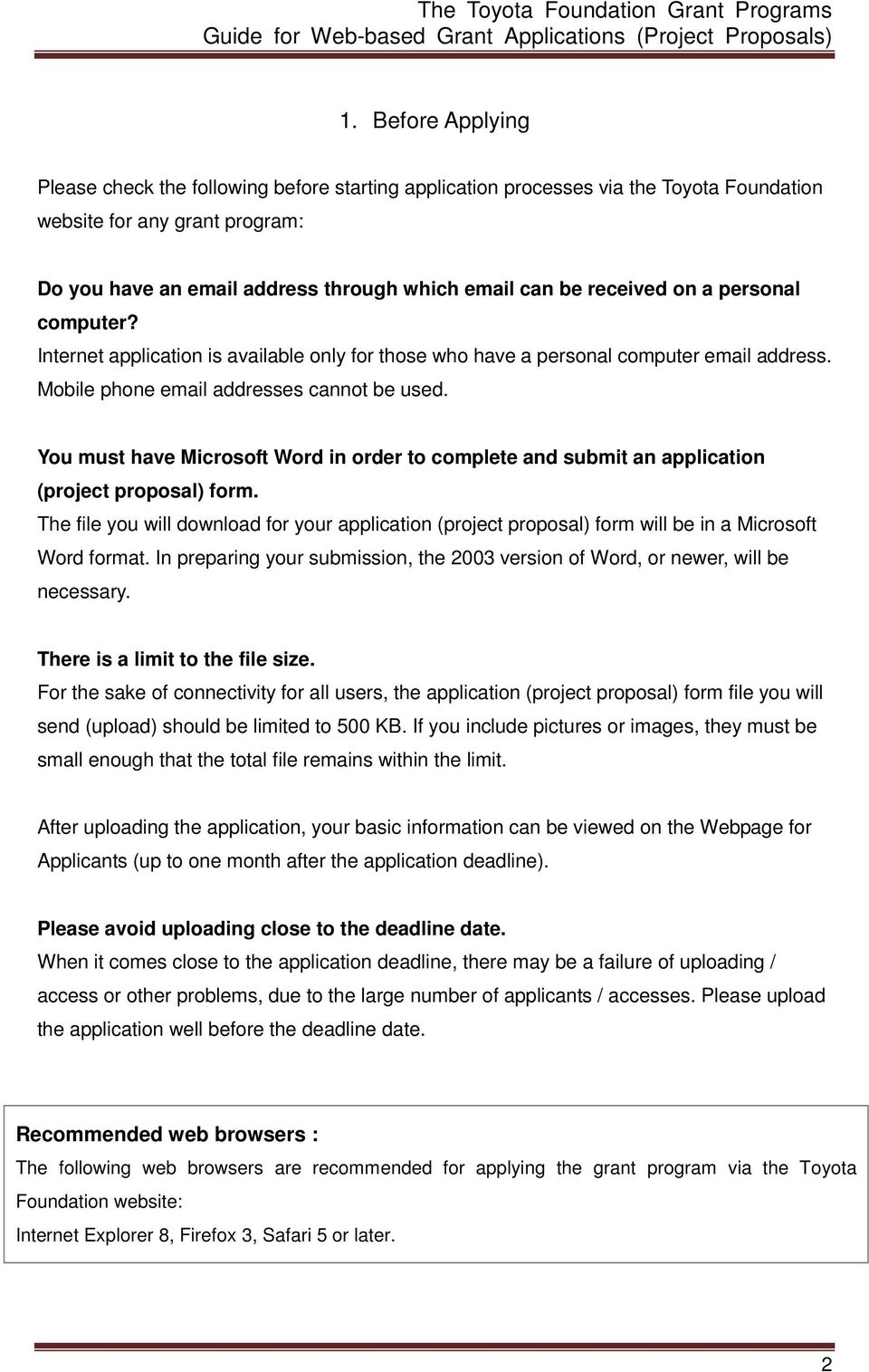 You must have Microsoft Word in order to complete and submit an application (project proposal) form.