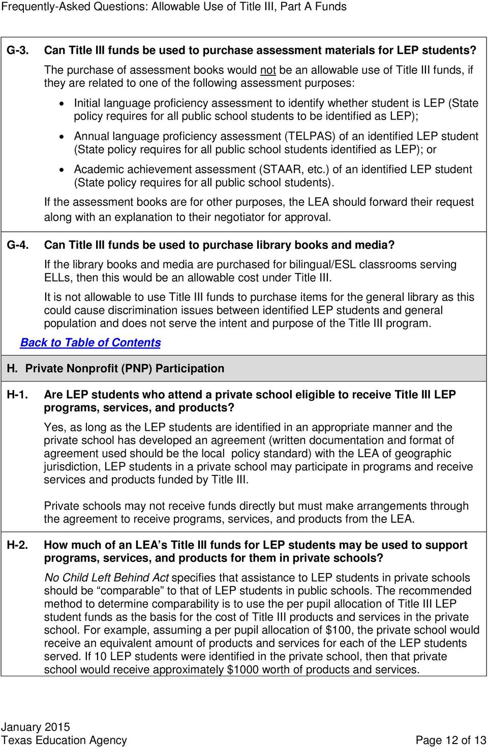 whether student is LEP (State policy requires for all public school students to be identified as LEP); Annual language proficiency assessment (TELPAS) of an identified LEP student (State policy