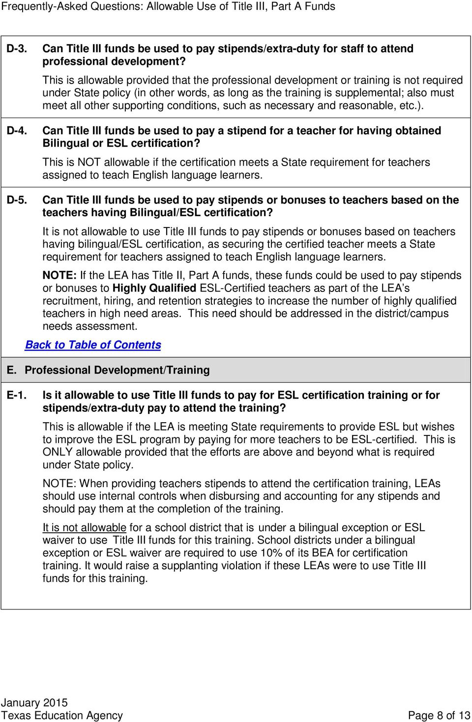 supporting conditions, such as necessary and reasonable, etc.). Can Title III funds be used to pay a stipend for a teacher for having obtained Bilingual or ESL certification?