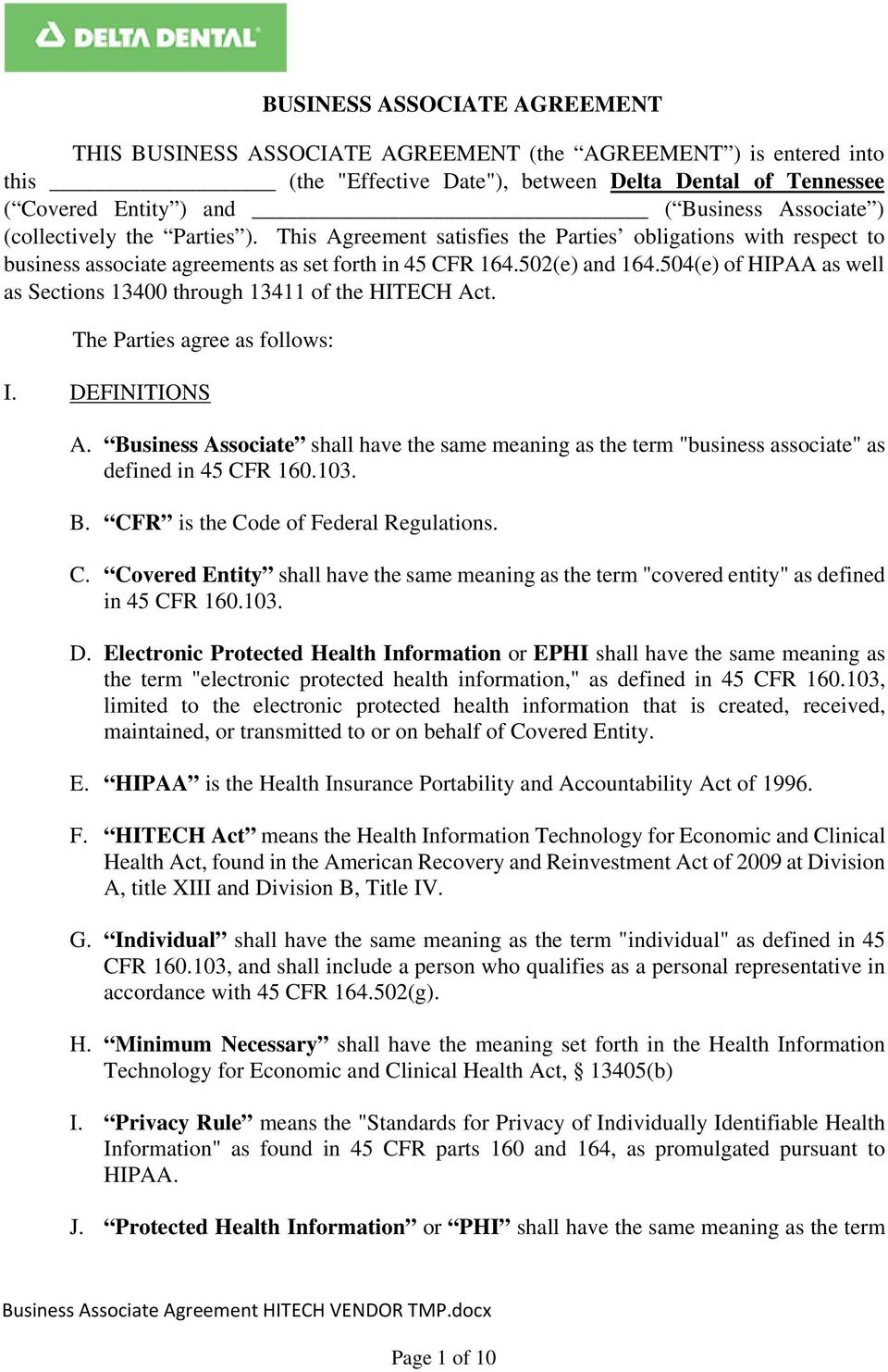 504(e) of HIPAA as well as Sections 13400 through 13411 of the HITECH Act. The Parties agree as follows: I. DEFINITIONS A.