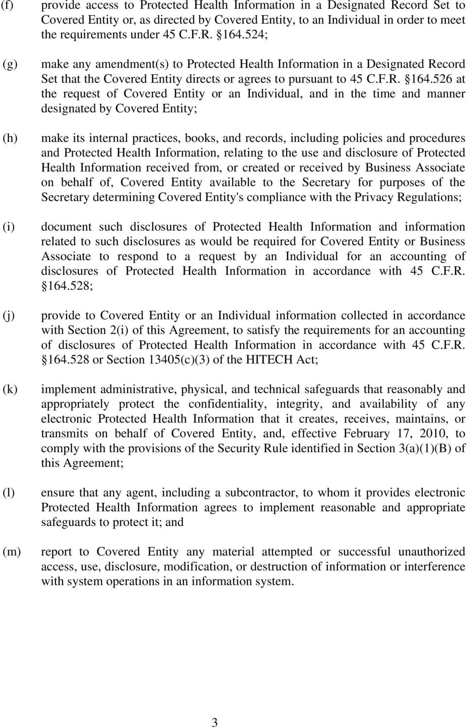 524; make any amendment(s) to Protected Health Information in a Designated Record Set that the Covered Entity directs or agrees to pursuant to 45 C.F.R. 164.
