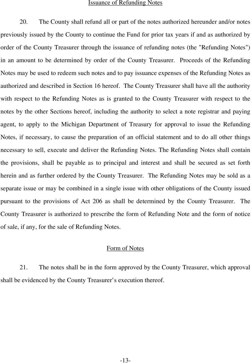 "Treasurer through the issuance of refunding notes (the ""Refunding Notes"") in an amount to be determined by order of the County Treasurer."