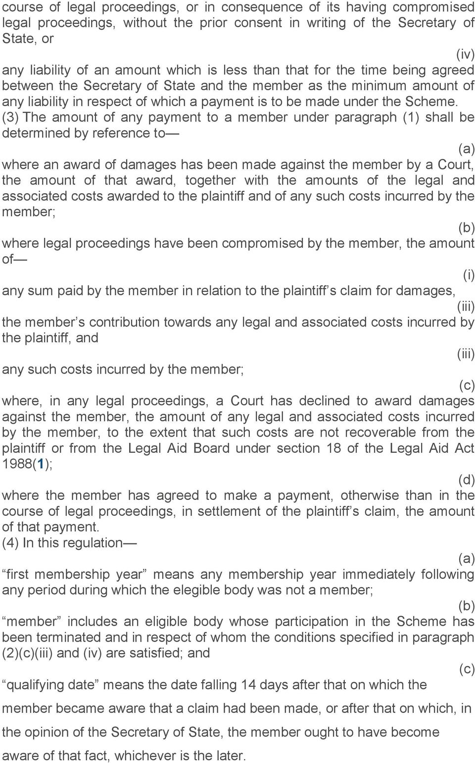 (3) The amount of any payment to a member under paragraph (1) shall be determined by reference to where an award of damages has been made against the member by a Court, the amount of that award,