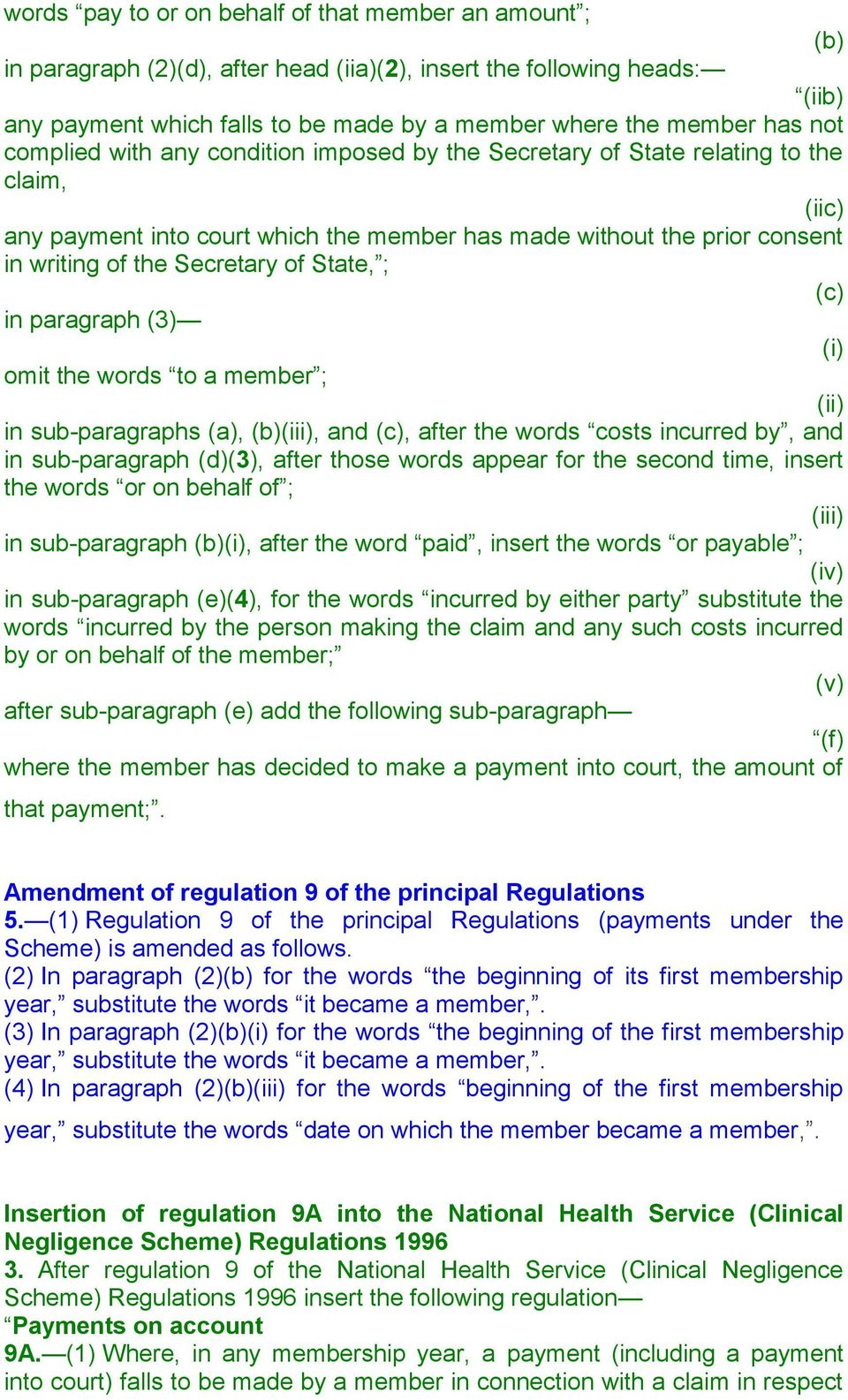 of State, ; in paragraph (3) omit the words to a member ; in sub-paragraphs, (iii), and, after the words costs incurred by, and in sub-paragraph (d)(3), after those words appear for the second time,