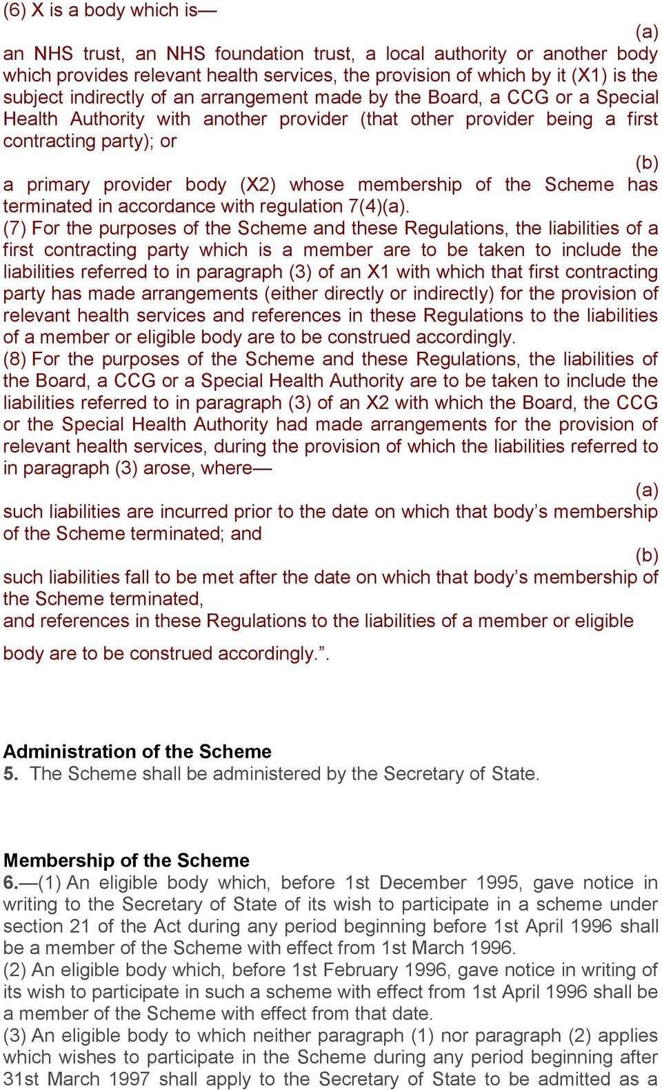 of the Scheme has terminated in accordance with regulation 7(4).