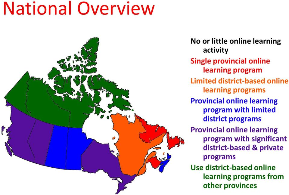 with limited district programs Provincial online learning program with significant