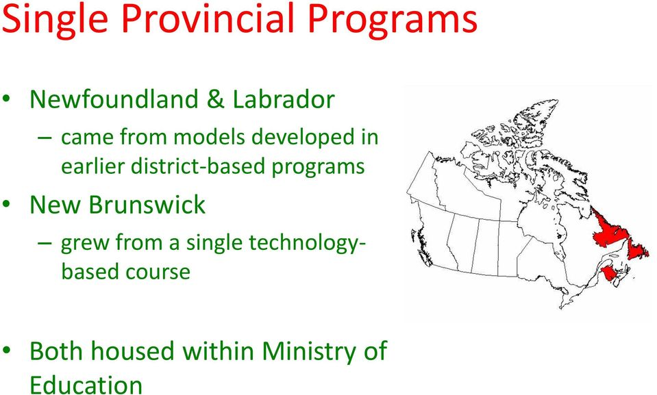 programs New Brunswick grew from a single