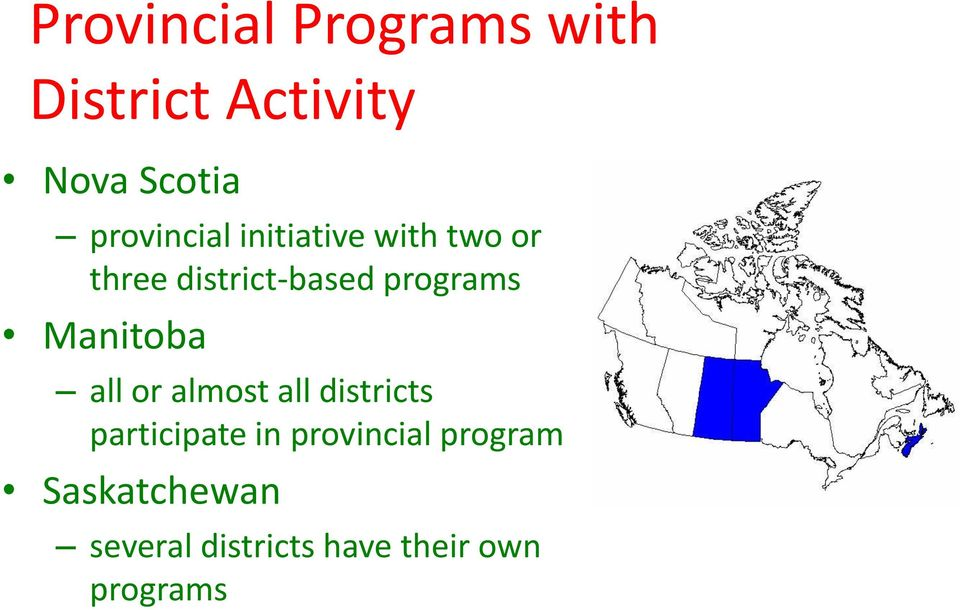 programs Manitoba all or almost all districts participate in