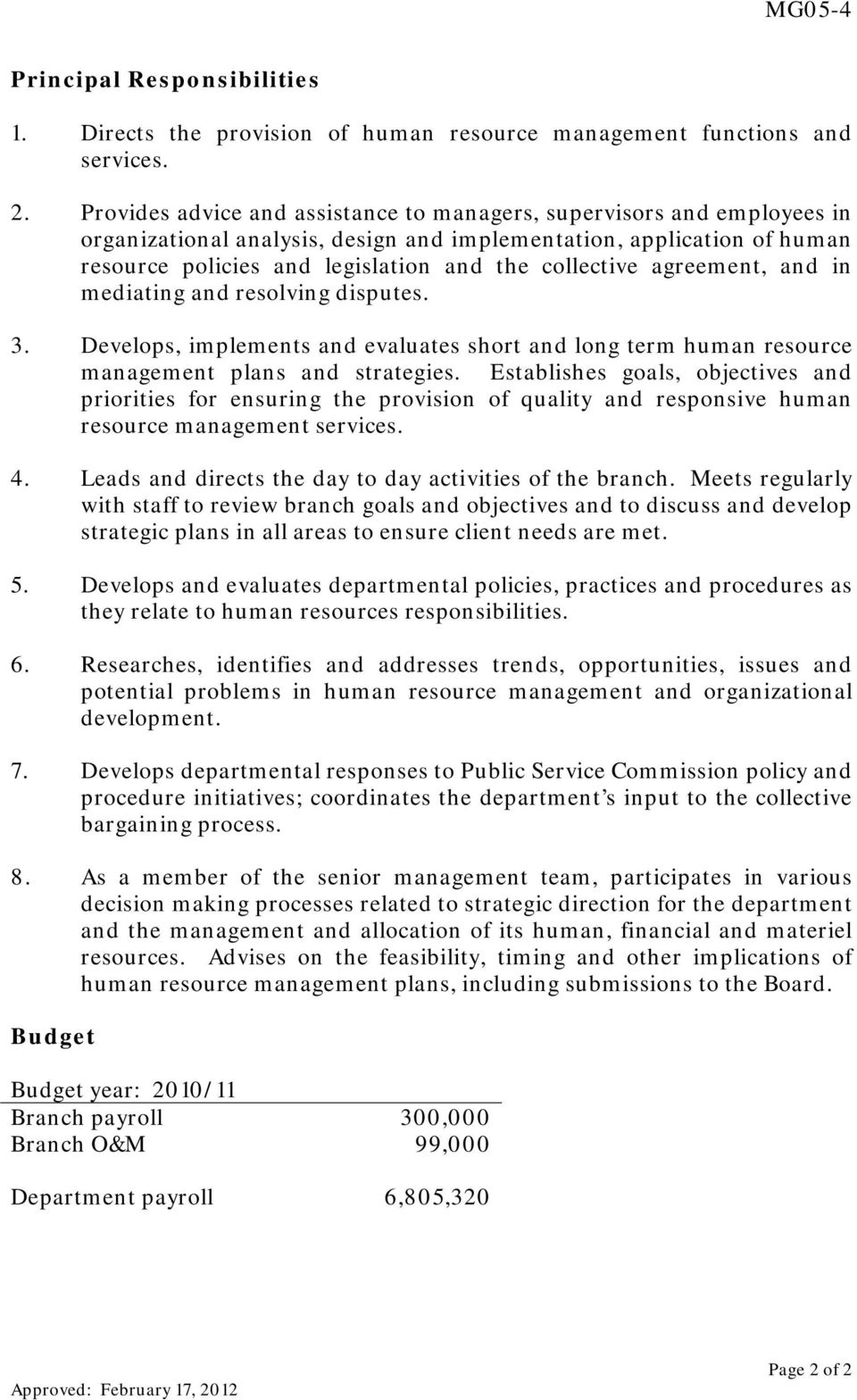 agreement, and in mediating and resolving disputes. 3. Develops, implements and evaluates short and long term human resource management plans and strategies.