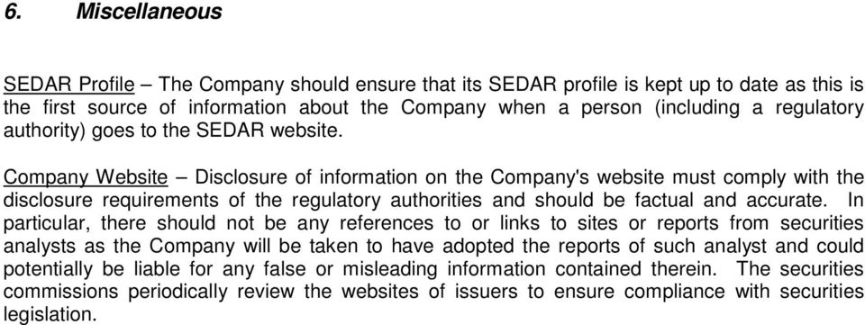 Company Website Disclosure of information on the Company's website must comply with the disclosure requirements of the regulatory authorities and should be factual and accurate.