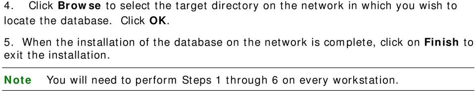 When the installation of the database on the network is complete, click