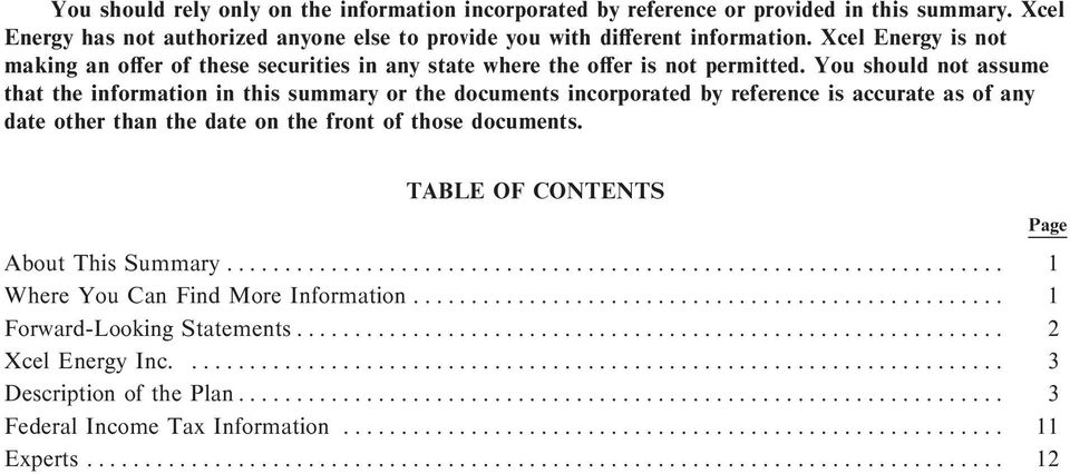 You should not assume that the information in this summary or the documents incorporated by reference is accurate as of any date other than the date on the front of those documents.