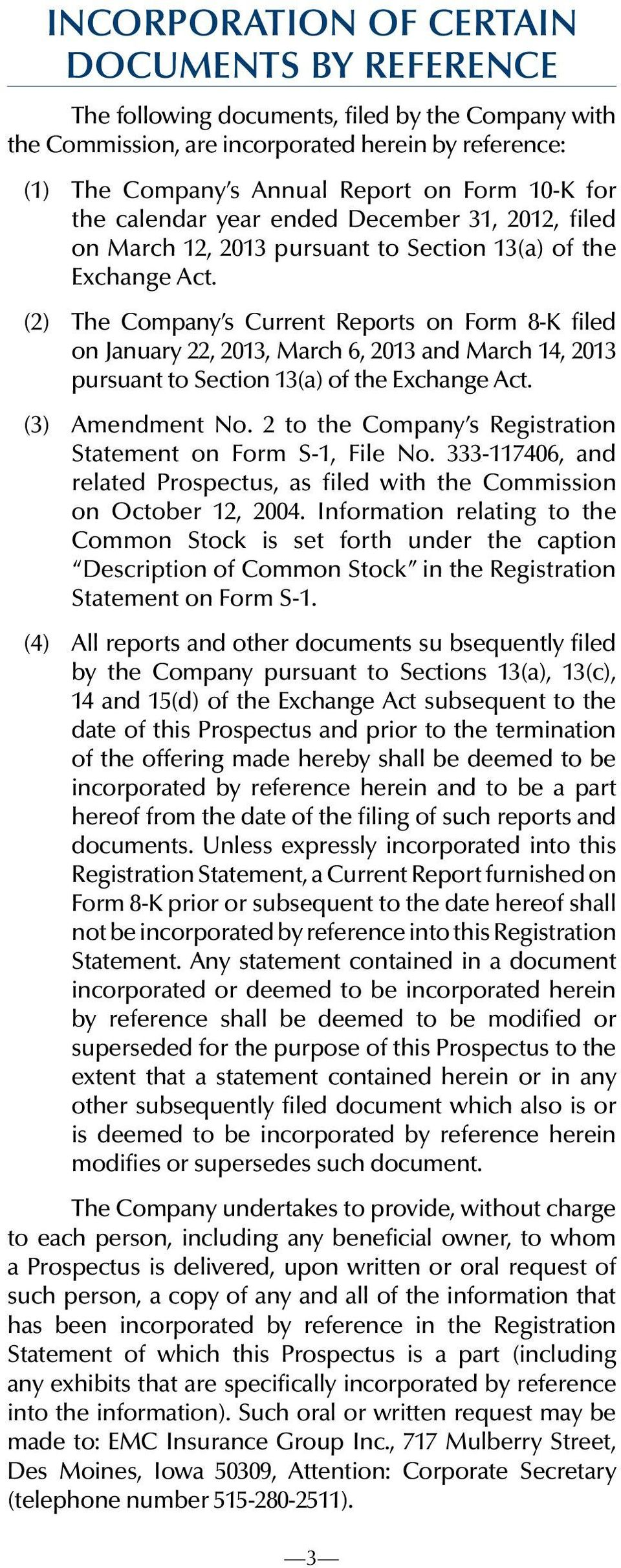 (2) The Company s Current Reports on Form 8-K filed on January 22, 2013, March 6, 2013 and March 14, 2013 pursuant to Section 13(a) of the Exchange Act. (3) Amendment No.