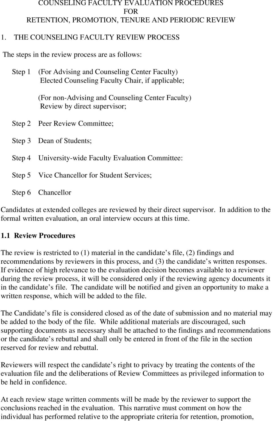 non-advising and Counseling Center Faculty) Review by direct supervisor; Step 2 Peer Review Committee; Step 3 Dean of Students; Step 4 University-wide Faculty Evaluation Committee: Step 5 Vice