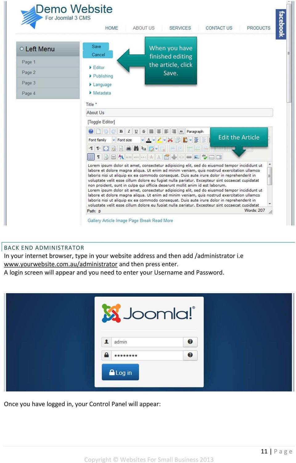 and then add /administrator i.e www.yourwebsite.com.au/administrator and then press enter.