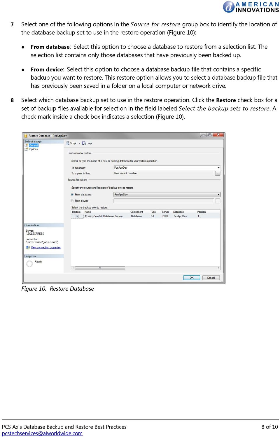 From device: Select this option to choose a database backup file that contains a specific backup you want to restore.