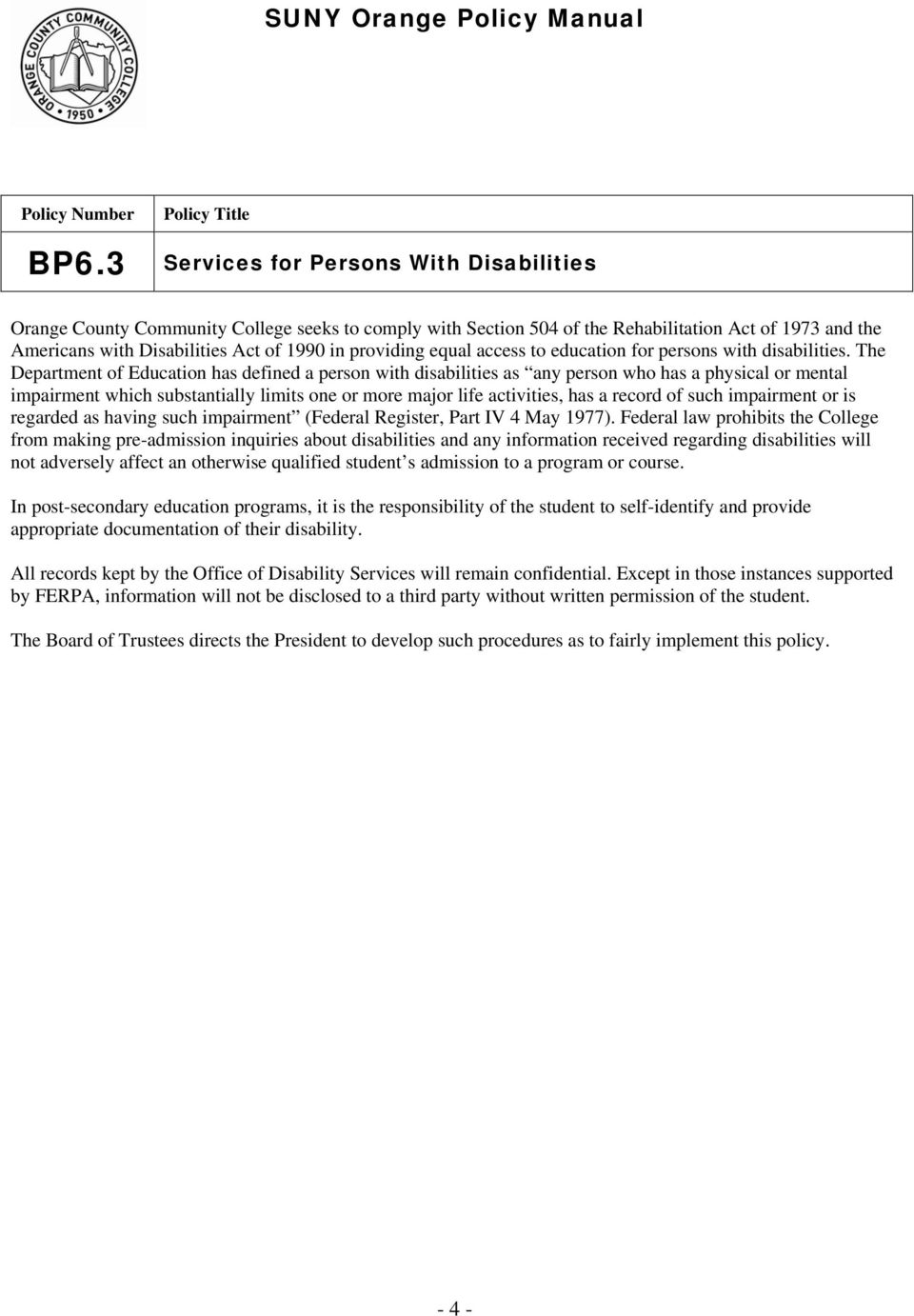 The Department of Education has defined a person with disabilities as any person who has a physical or mental impairment which substantially limits one or more major life activities, has a record of
