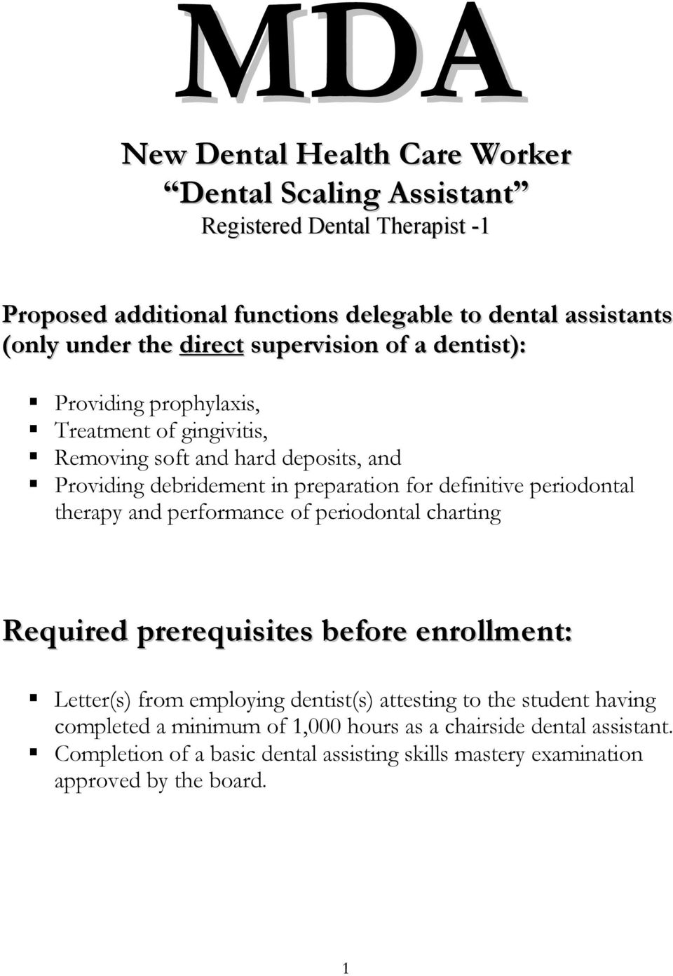 definitive periodontal therapy and performance of periodontal charting Required prerequisites before enrollment: Letter(s) from employing dentist(s) attesting to the