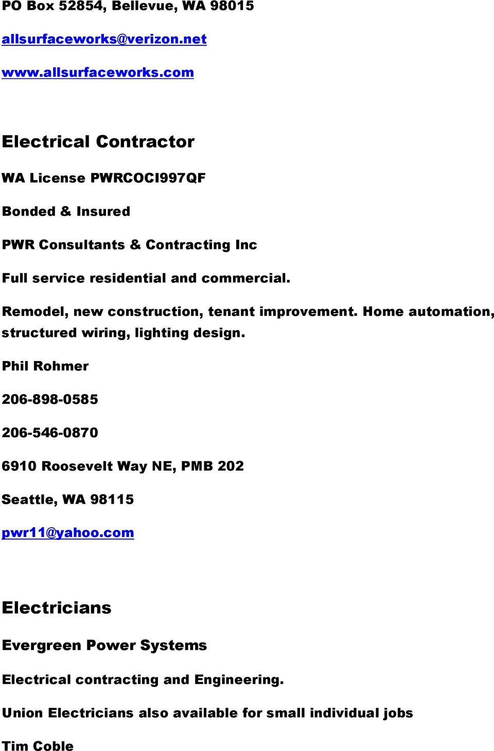 com Electrical Contractor WA License PWRCOCI997QF Bonded & Insured PWR Consultants & Contracting Inc Full service residential and commercial.