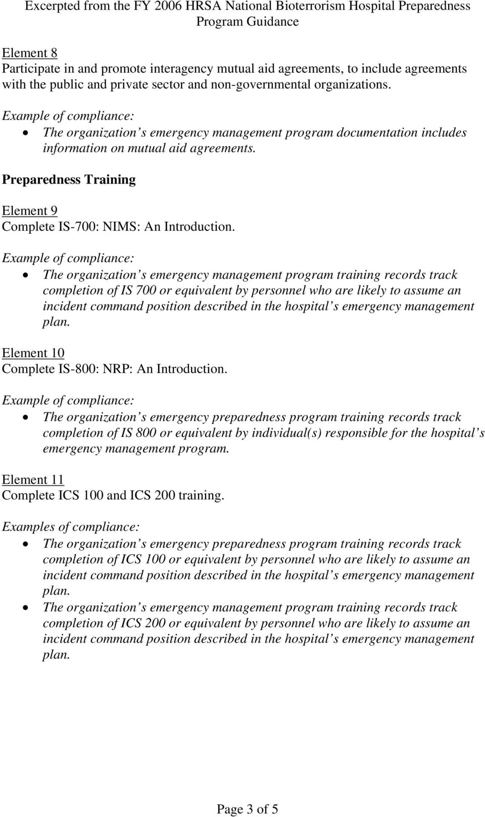 The organization s emergency management program training records track  completion of IS 700 or equivalent by