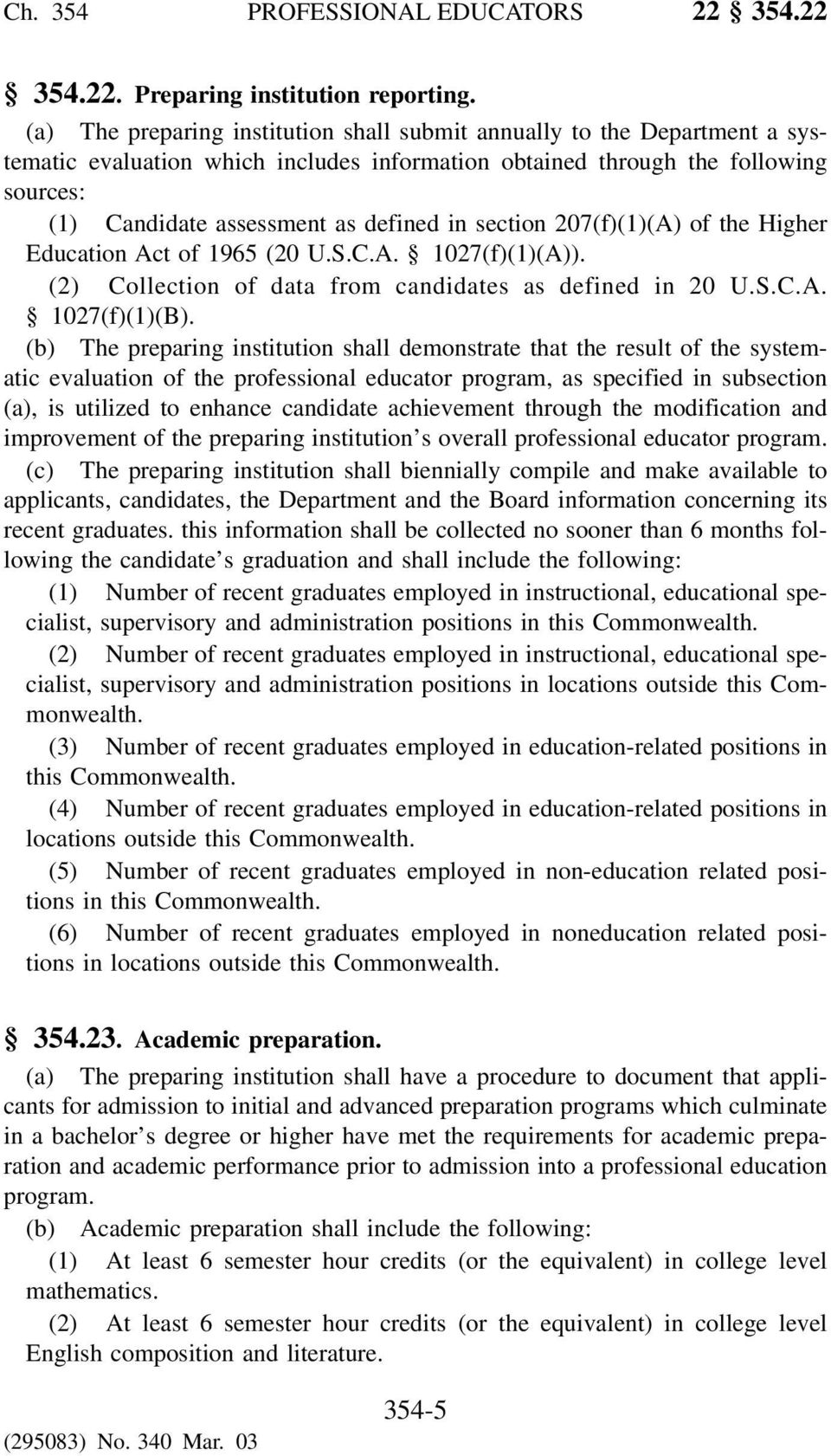 section 207(f)(1)(A) of the Higher Education Act of 1965 (20 U.S.C.A. 1027(f)(1)(A)). (2) Collection of data from candidates as defined in 20 U.S.C.A. 1027(f)(1)(B).