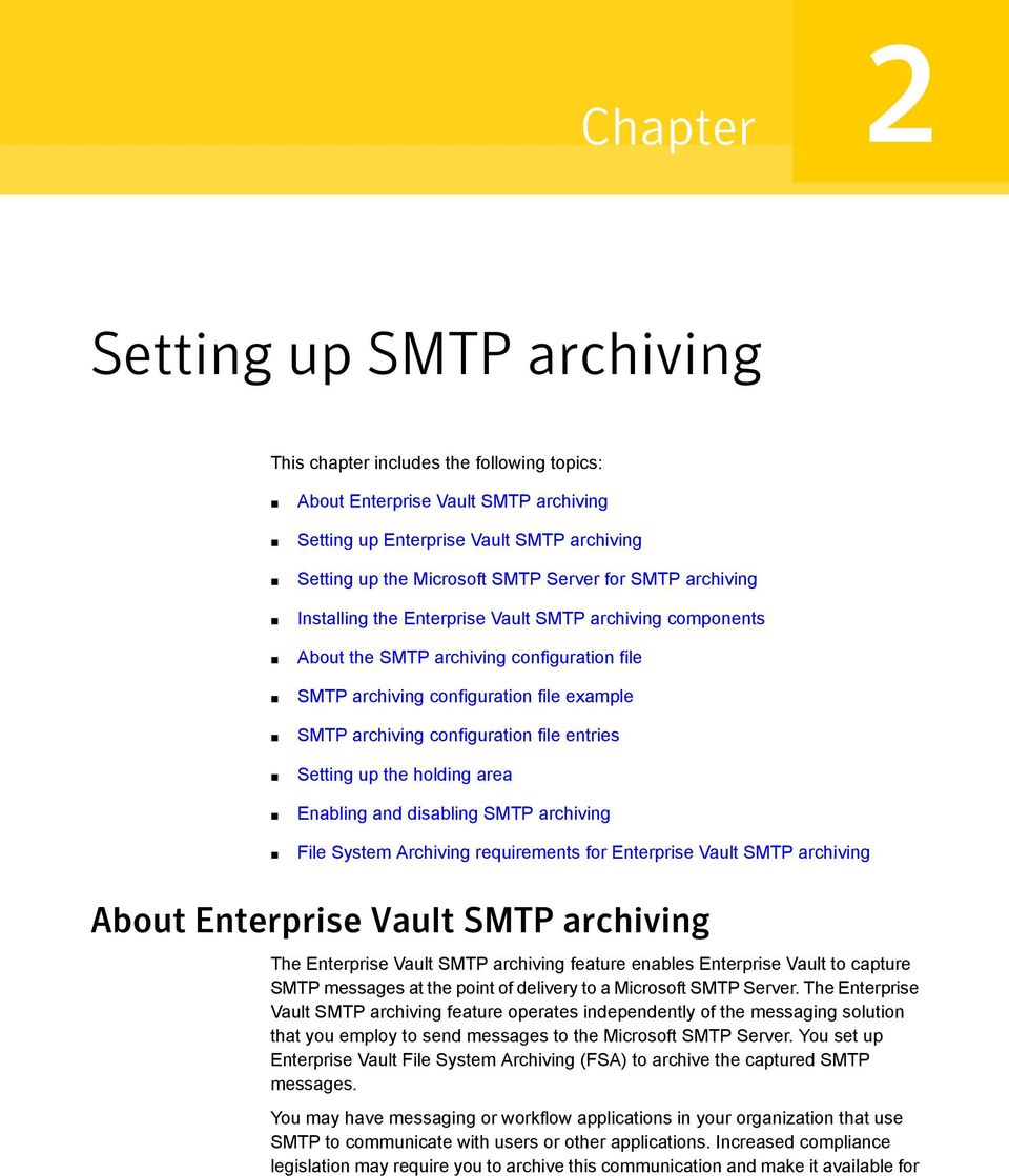 entries Setting up the holding area Enabling and disabling SMTP archiving File System Archiving requirements for Enterprise Vault SMTP archiving About Enterprise Vault SMTP archiving The Enterprise