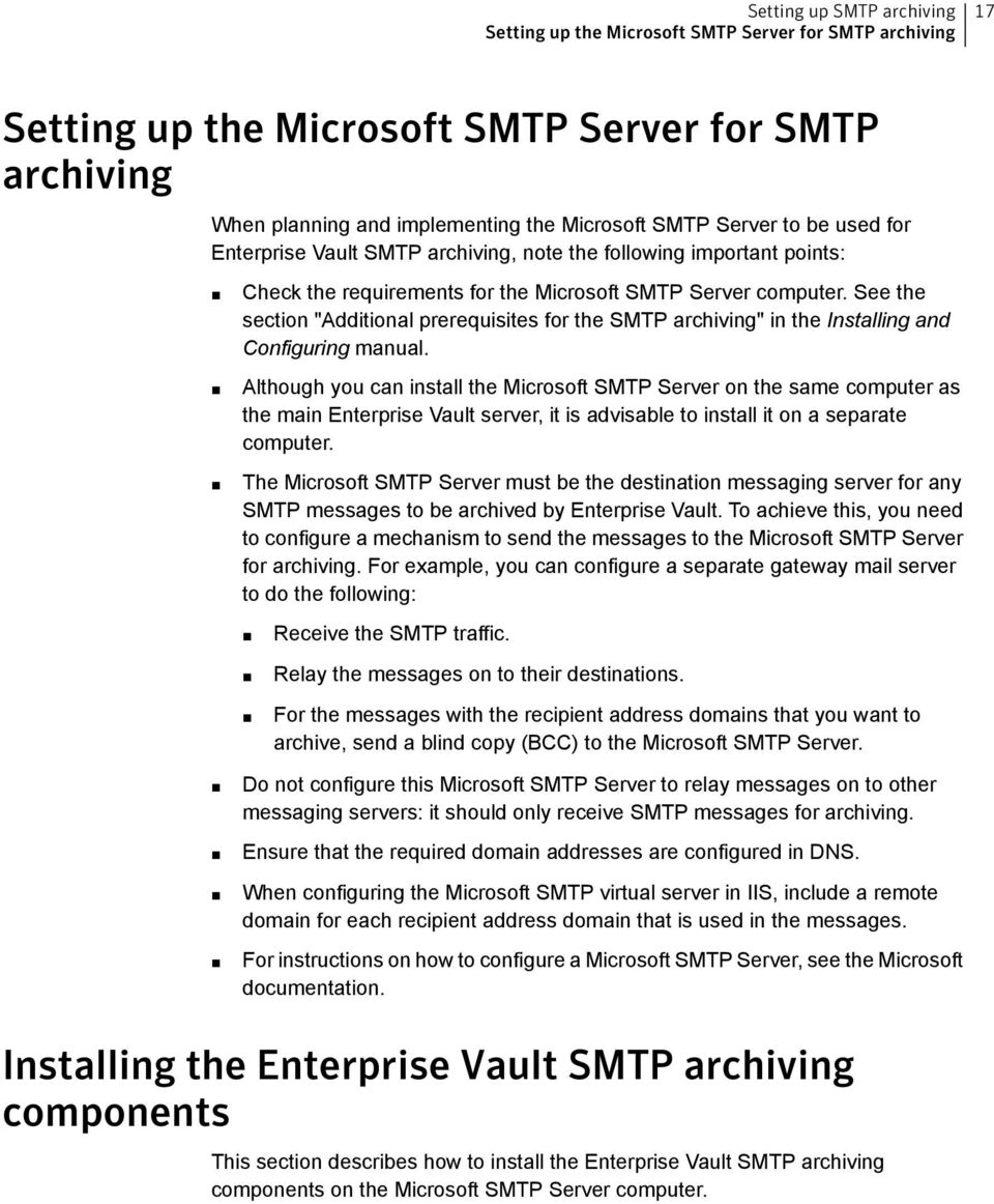 "See the section ""Additional prerequisites for the SMTP archiving"" in the Installing and Configuring manual."