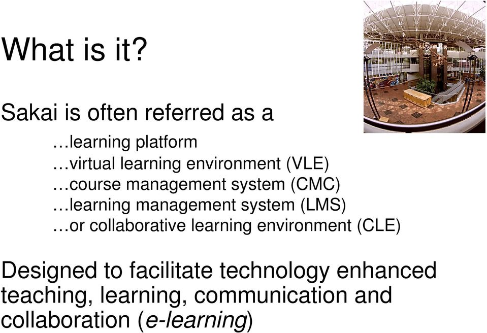 (VLE) course management system (CMC) learning management system (LMS) or