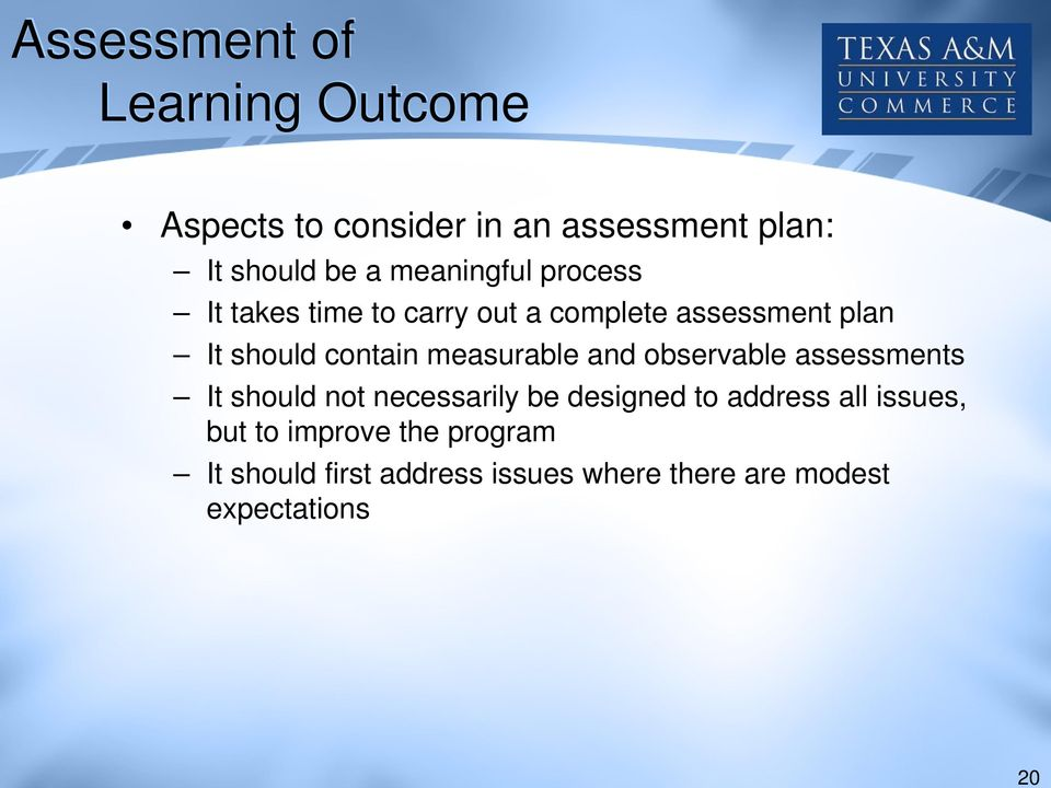measurable and observable assessments It should not necessarily be designed to address all