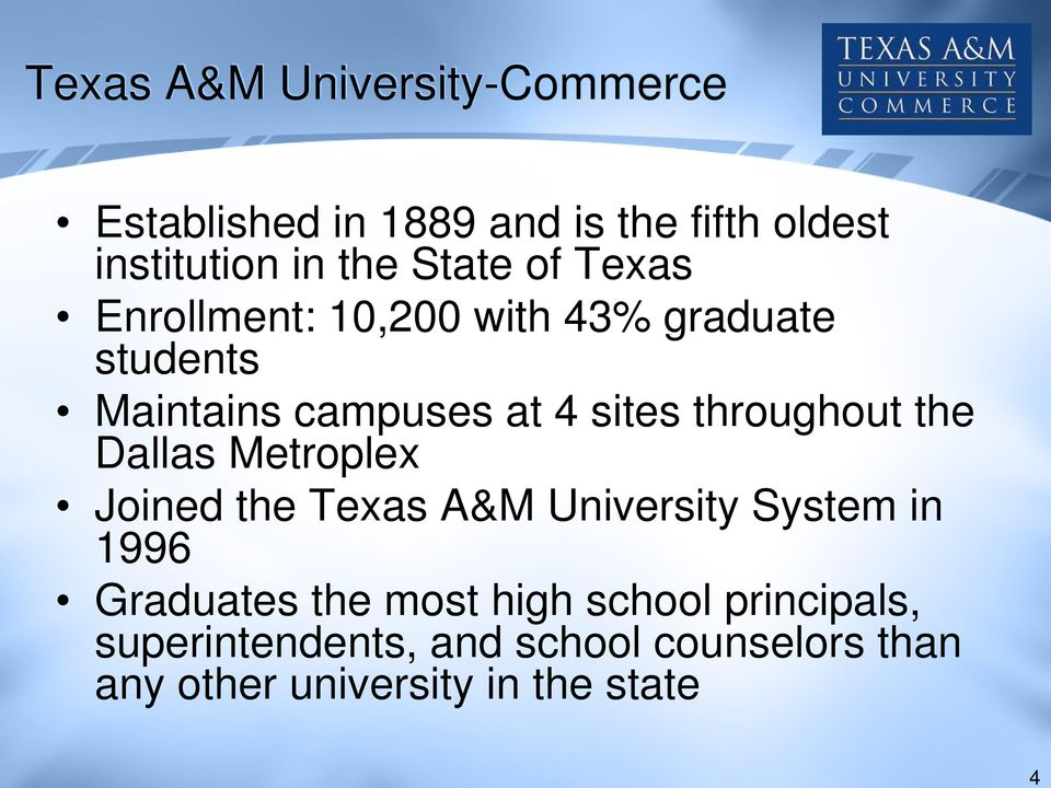campuses at 4 sites throughout the Dallas Metroplex Joined the Texas A&M University System in 1996