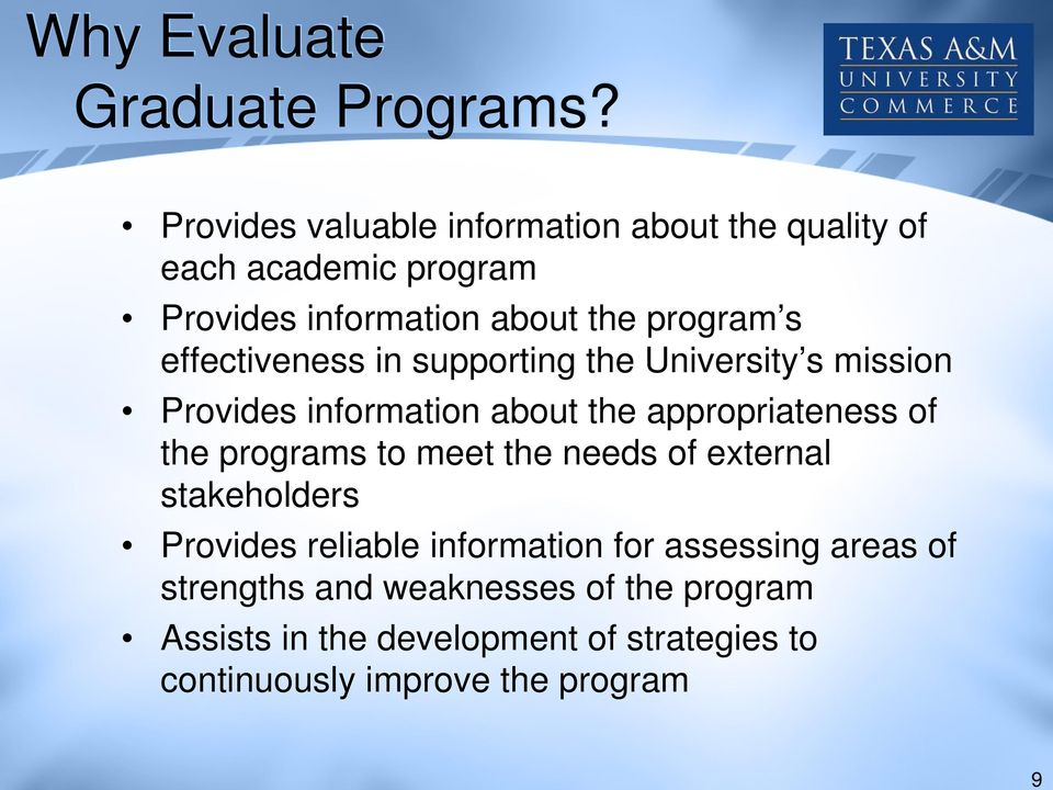 effectiveness in supporting the University s mission Provides information about the appropriateness of the programs to