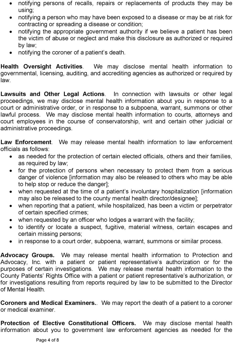 coroner of a patient s death. Health Oversight Activities. We may disclose mental health information to governmental, licensing, auditing, and accrediting agencies as authorized or required by law.