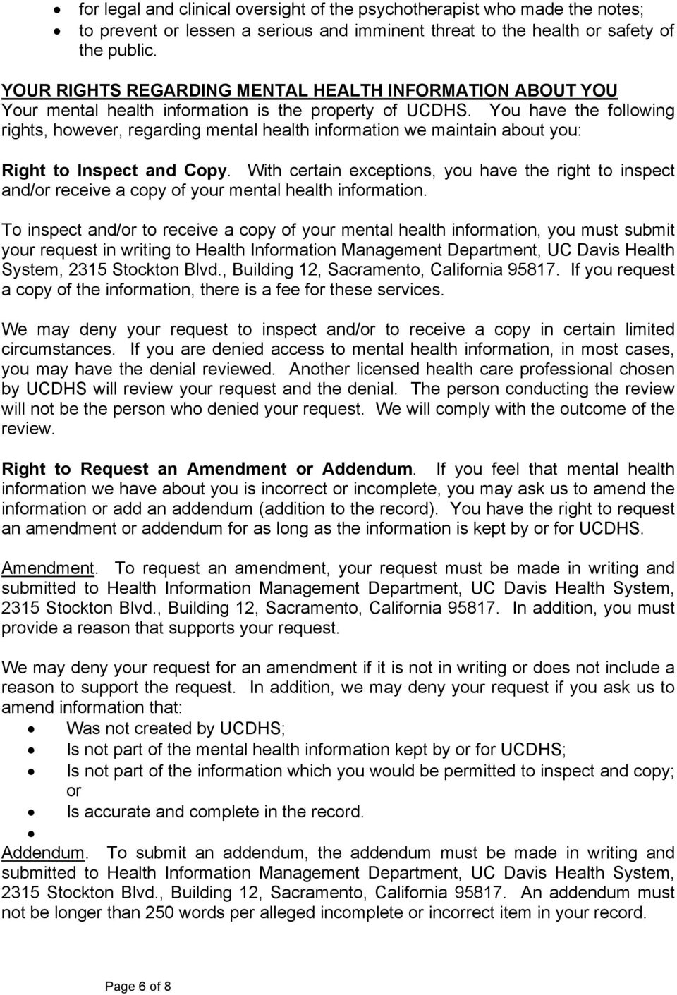 You have the following rights, however, regarding mental health information we maintain about you: Right to Inspect and Copy.