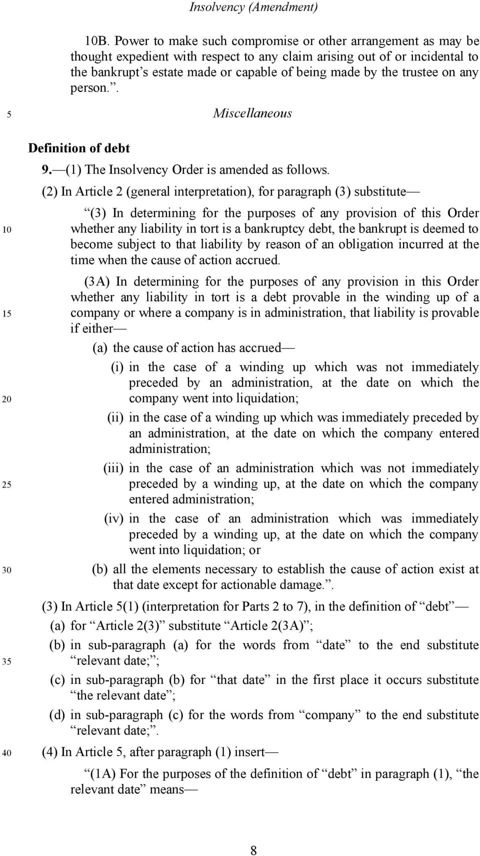 (2) In Article 2 (general interpretation), for paragraph (3) substitute (3) In determining for the purposes of any provision of this Order whether any liability in tort is a bankruptcy debt, the