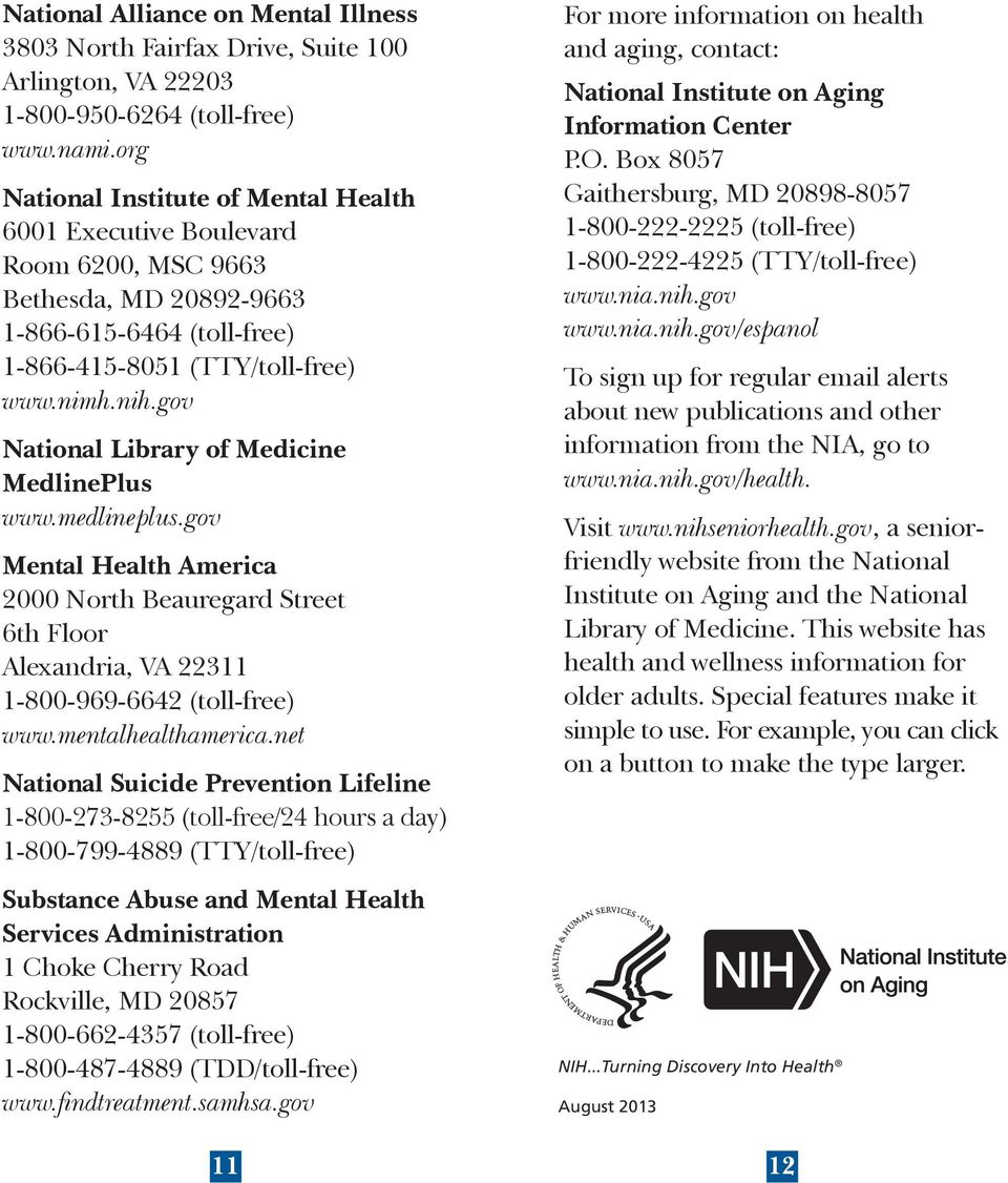 gov National Library of Medicine MedlinePlus www.medlineplus.gov Mental Health America 2000 North Beauregard Street 6th Floor Alexandria, VA 22311 1-800-969-6642 (toll-free) www.mentalhealthamerica.