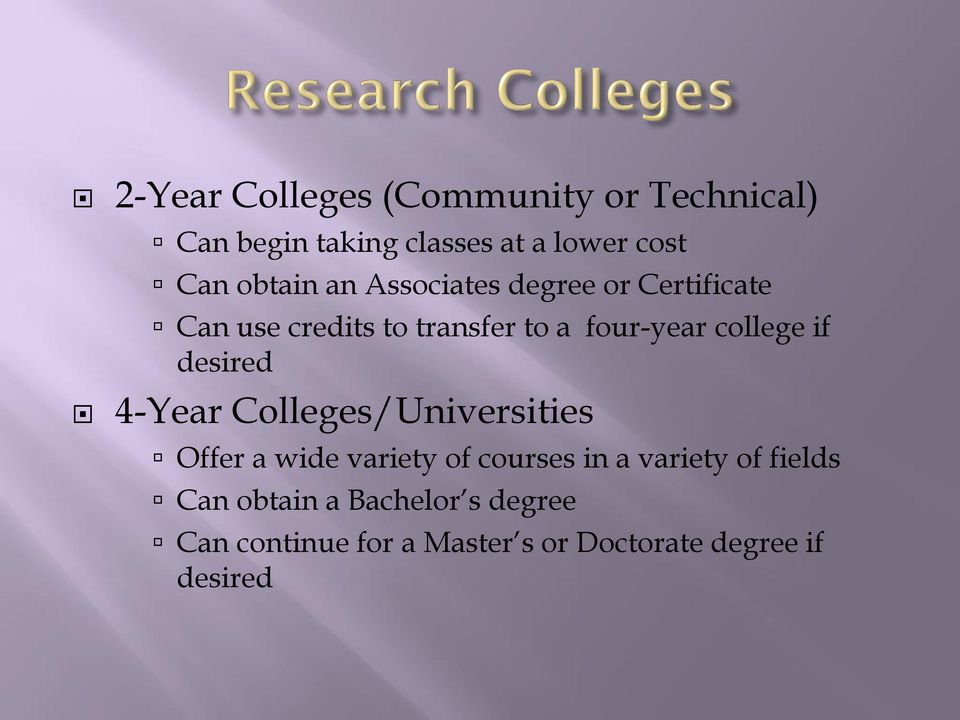 college if desired 4-Year Colleges/Universities Offer a wide variety of courses in a
