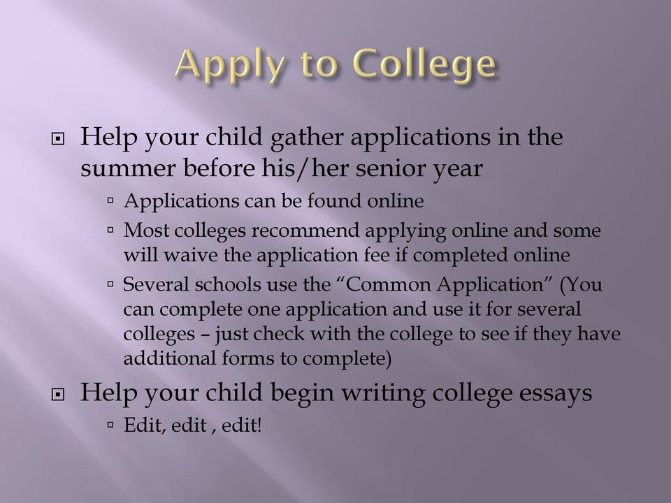 the Common Application (You can complete one application and use it for several colleges just check with the