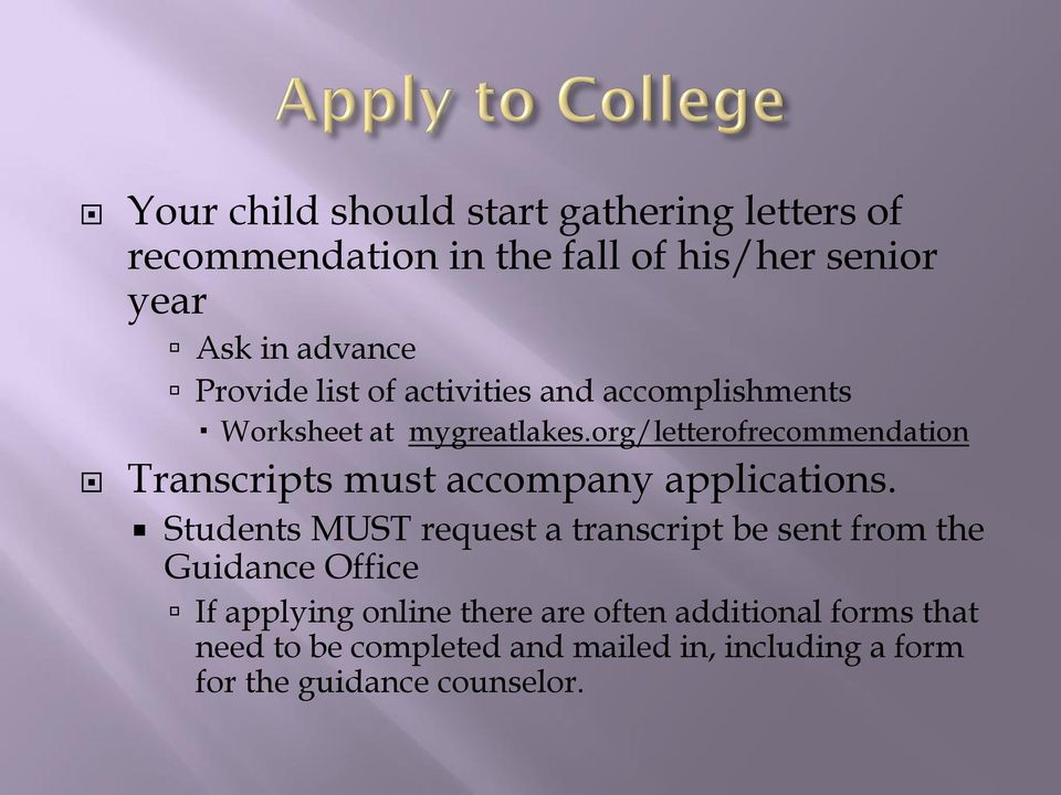 org/letterofrecommendation Transcripts must accompany applications.