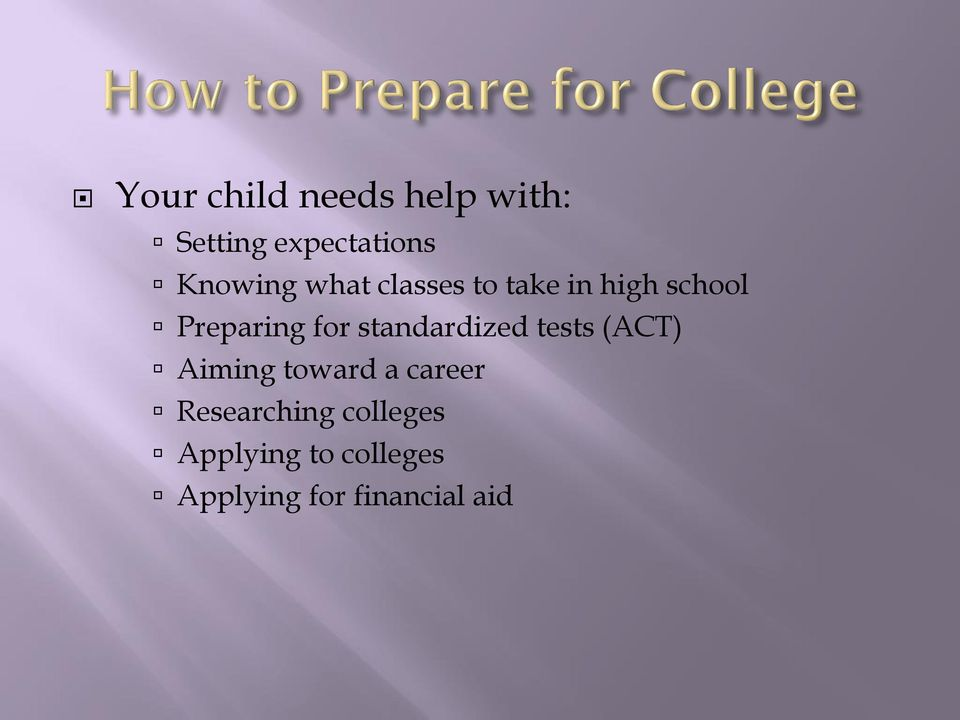 for standardized tests (ACT) Aiming toward a career
